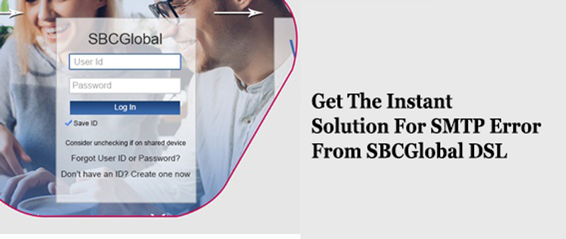 Get the instant solution for SMTP error from SBCGlobal DSL | SBCGlobal email account